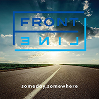 FRONT LINE 「Someday, Somewhere」