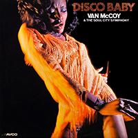 Van McCoy & The Soul City Symphony 「Disco Baby」