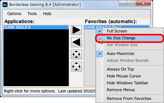 Borderless Gaming 8.4 を使って DX11 版 Dark Souls II Scholar of the First Sin をアスペクト比を維持したまま、WXUGA モニター(1920x1200)でボーダーレスフルスクリーン(仮想フルスクリーン)にする方法、Favorites(Automatic) に追加された Dark Souls II を右クリックして No Size Change をクリックする