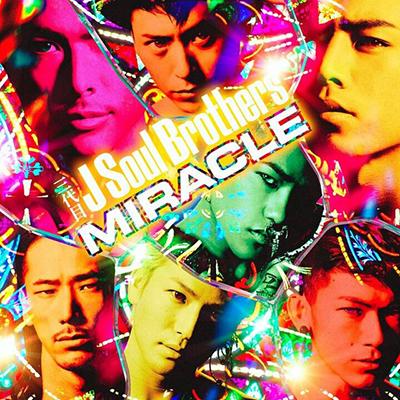 三代目 J Soul Brothers「MIRACLE」.
