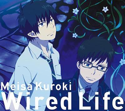 黒木メイサ「Wired Life (アニメ盤)」【初回限定仕様】【青の祓魔師盤期間限定】