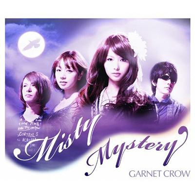 GARNET CROW「Misty Mystery」