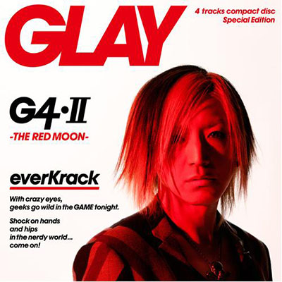 GLAY「G4・Ⅱ -THE RED MOON-」HISASHI