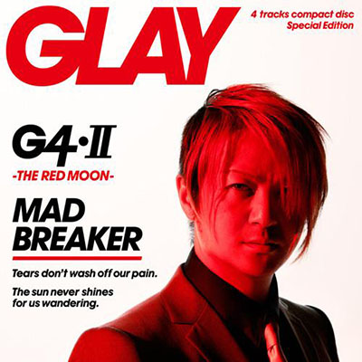 GLAY「G4・Ⅱ -THE RED MOON-」TERU