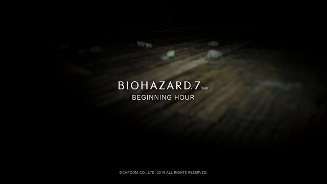 BIOHAZARD 7 TEASER - BEGINNING HOUR -_20160614234812